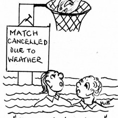 Cartoon showing a fish in a netball goal with the caption 'Heavy rain last nighht'